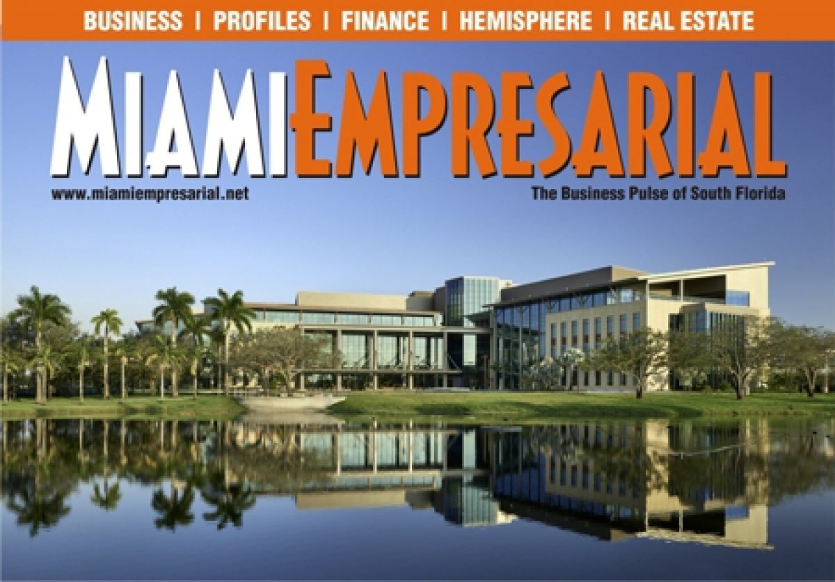 Miami Empresarial Magazine: The Business Pulse of South Florida.